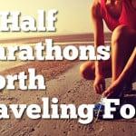 15 Half Marathons Worth Traveling For Across the U.S. Thumbnail