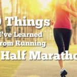 29 Things I've Learned From Running 29 Half Marathons Thumbnail