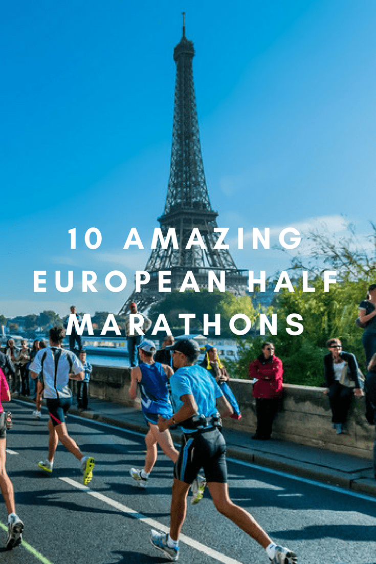 From London to Brussels and from Paris to Amsterdam, half marathons in some of the most beautiful cities in Europe for your bucket list.