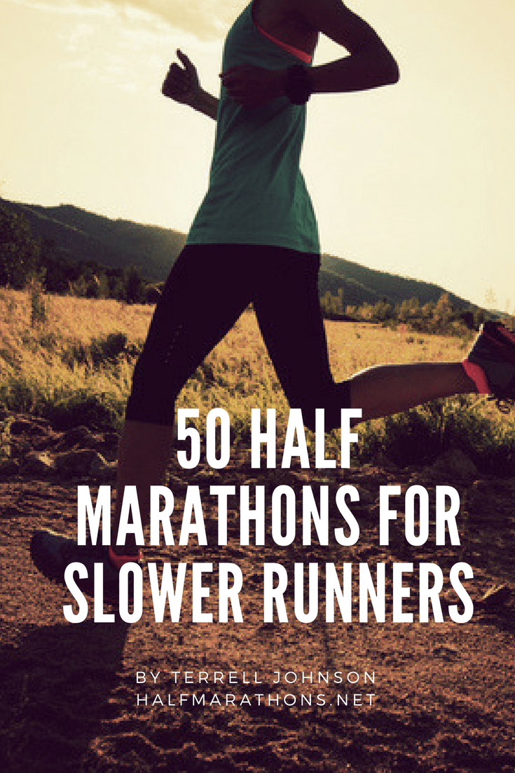 Love running but aren't into speed? Here's 50 half marathons across the U.S.A. with generous course time limits that allow you to finish at your own pace.
