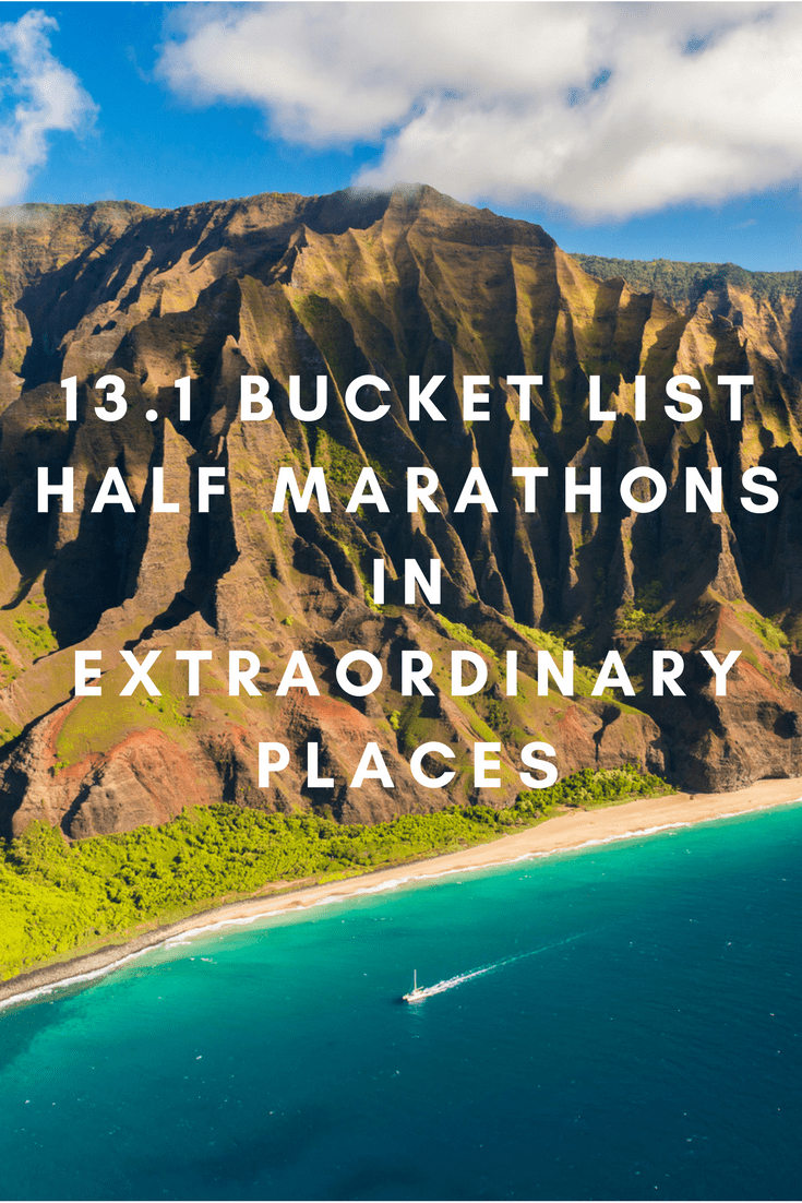 Ready to run a half marathon in Tahiti? How about Kauai? Here's more than a dozen races you can run in some of the world's most amazing places to visit.