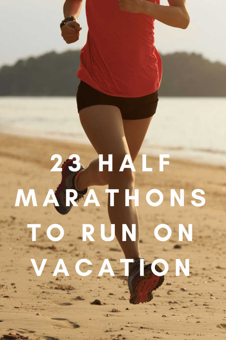 Like making a race the centerpiece of your vacation weekend or week? Here's nearly two dozen half marathons in beautiful places that make for perfect race-cations.