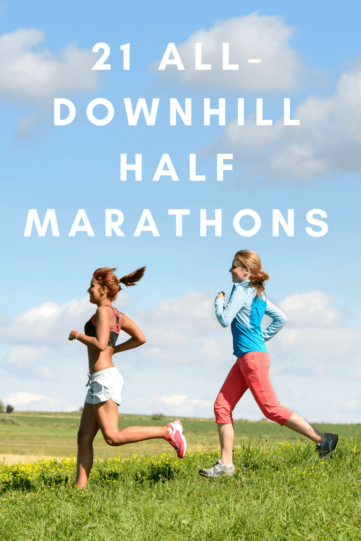 Ready to get down? The hill, that is, at these amazing half marathons that head downhill immediately after you leave the starting line, and never gain any elevation for the entire race.