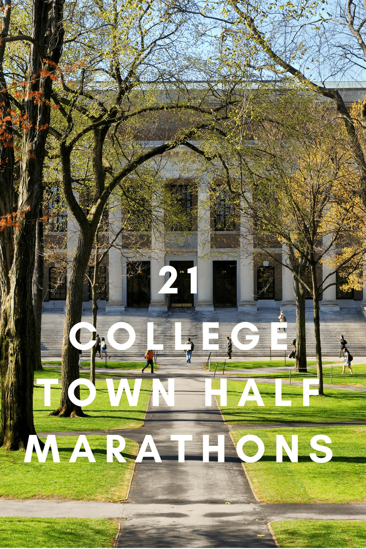 Always wanted to run your alma mater? You might get your chance at one of these 21 iconic college towns across America, with beautifully scenic half marathons.
