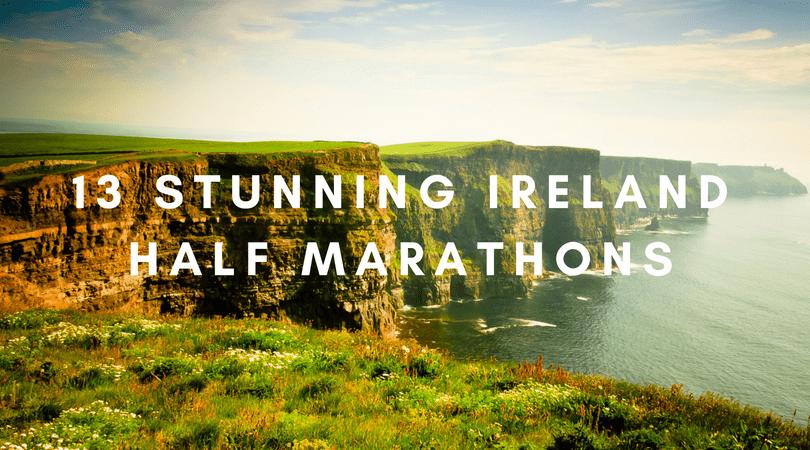 13 Ireland Half Marathons for the Traveling Runner